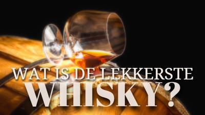 Test: Wat is de lekkerste whisky?