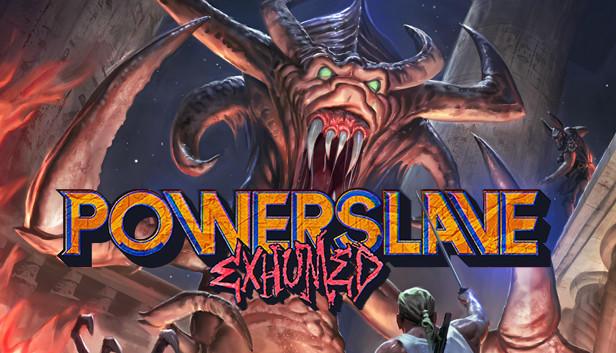 Powerslave: Exhumed
