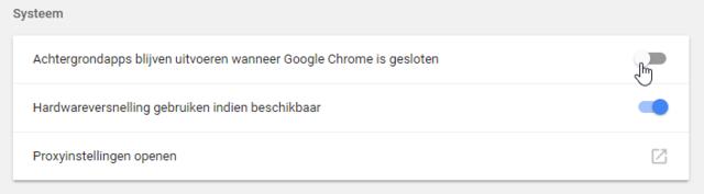 Zorg dat er geen apps 'buiten' Chrome blijven draaien na het afsluiten van deze browser