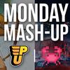 Monday Mashup